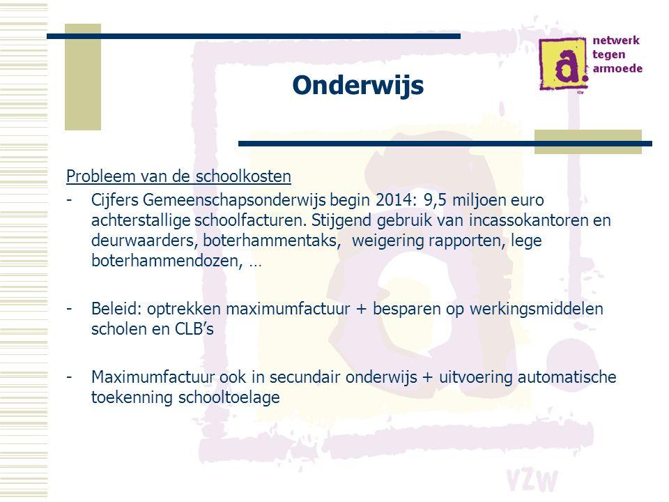 Onderwijs Probleem van de schoolkosten -Cijfers Gemeenschapsonderwijs begin 2014: 9,5 miljoen euro achterstallige schoolfacturen.