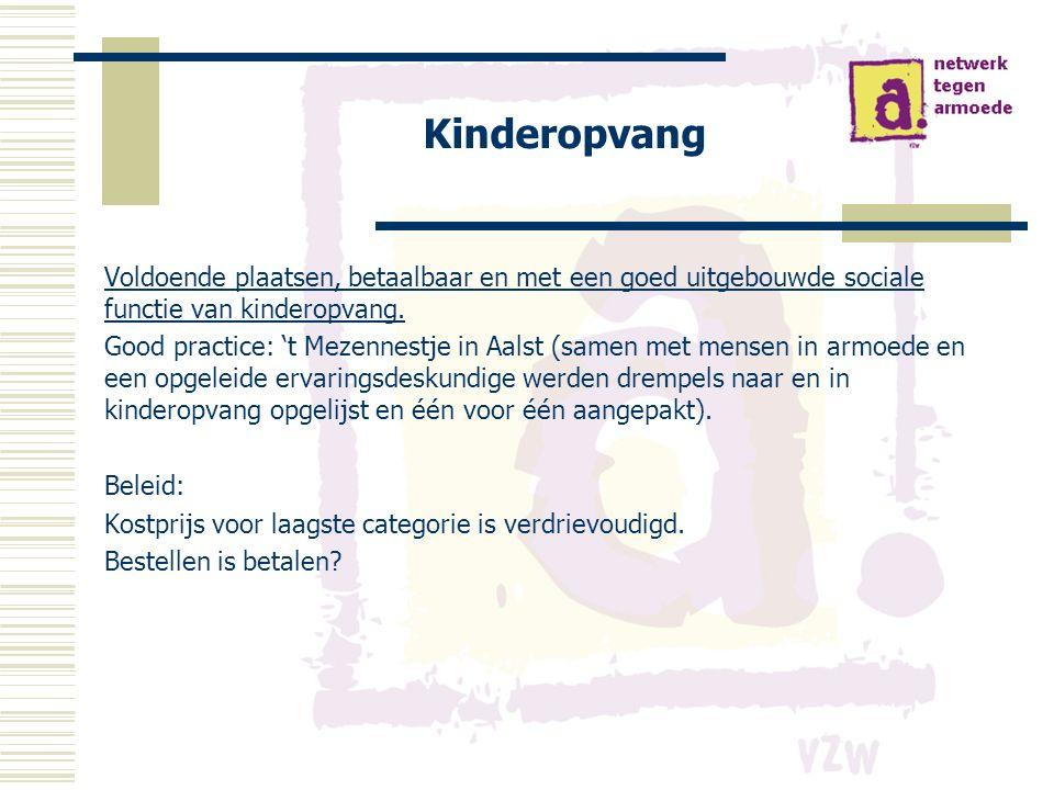 Kinderopvang Voldoende plaatsen, betaalbaar en met een goed uitgebouwde sociale functie van kinderopvang.