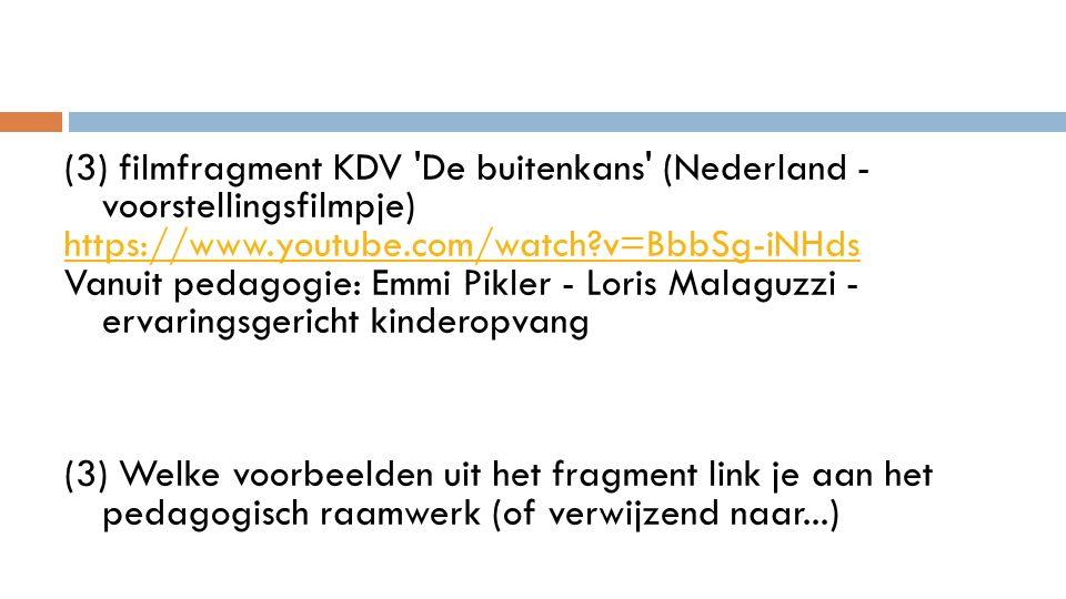(3) filmfragment KDV 'De buitenkans' (Nederland - voorstellingsfilmpje) https://www.youtube.com/watch?v=BbbSg-iNHds Vanuit pedagogie: Emmi Pikler - Lo