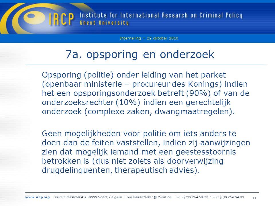 www.ircp.org Universiteitstraat 4, B-9000 Ghent, Belgium Tom.VanderBeken@UGent.be T +32 (0)9 264 69 39, F +32 (0)9 264 84 93 Internering – 22 oktober 2010 11 7a.