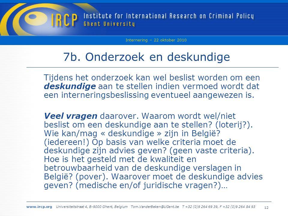 www.ircp.org Universiteitstraat 4, B-9000 Ghent, Belgium Tom.VanderBeken@UGent.be T +32 (0)9 264 69 39, F +32 (0)9 264 84 93 Internering – 22 oktober 2010 12 7b.