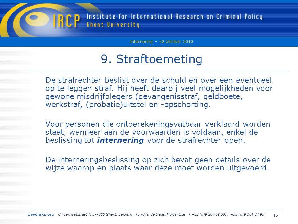www.ircp.org Universiteitstraat 4, B-9000 Ghent, Belgium Tom.VanderBeken@UGent.be T +32 (0)9 264 69 39, F +32 (0)9 264 84 93 Internering – 22 oktober 2010 15 9.