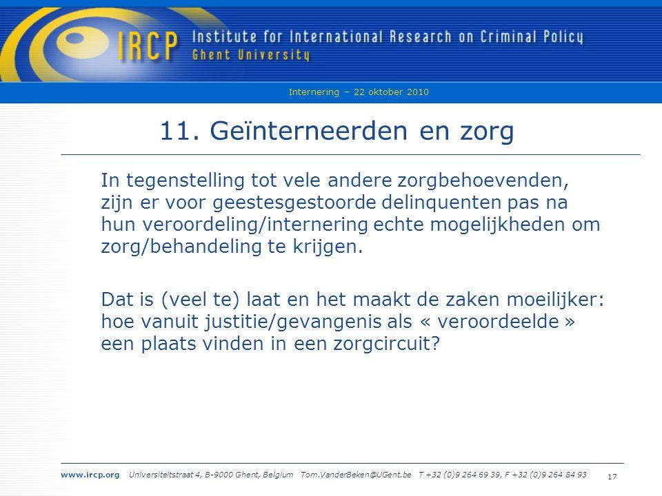 www.ircp.org Universiteitstraat 4, B-9000 Ghent, Belgium Tom.VanderBeken@UGent.be T +32 (0)9 264 69 39, F +32 (0)9 264 84 93 Internering – 22 oktober 2010 17 11.