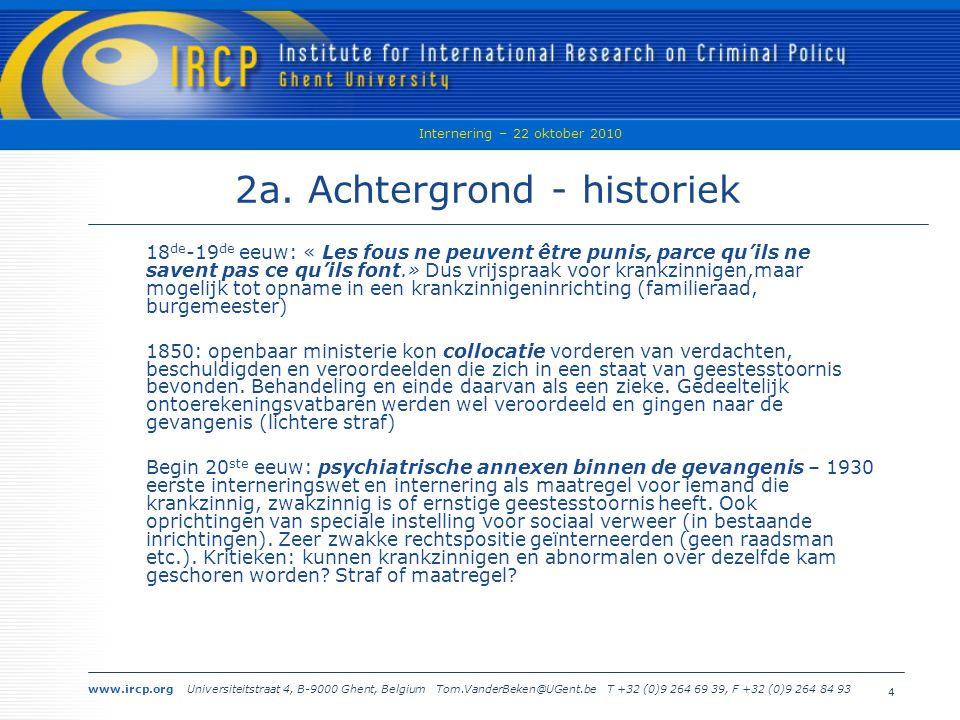 www.ircp.org Universiteitstraat 4, B-9000 Ghent, Belgium Tom.VanderBeken@UGent.be T +32 (0)9 264 69 39, F +32 (0)9 264 84 93 Internering – 22 oktober 2010 4 2a.