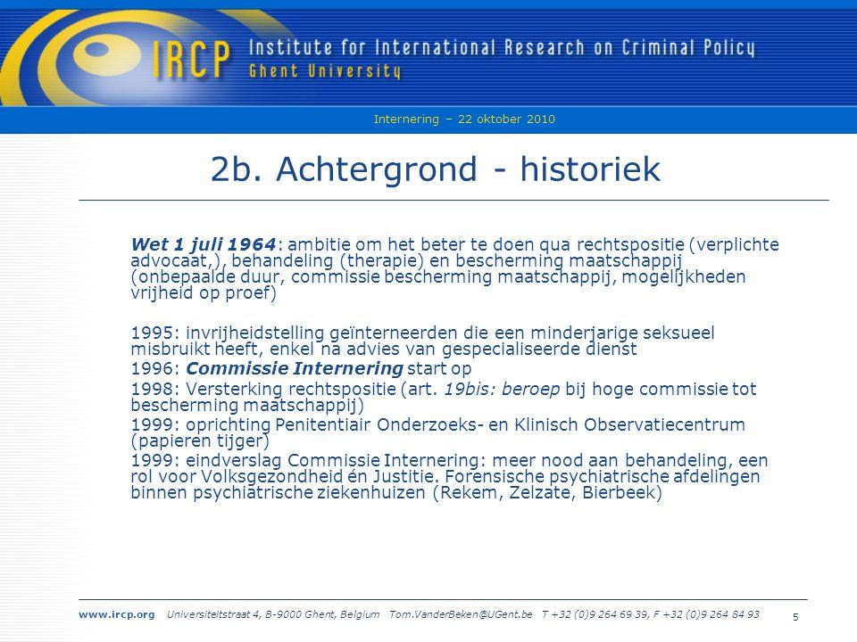 www.ircp.org Universiteitstraat 4, B-9000 Ghent, Belgium Tom.VanderBeken@UGent.be T +32 (0)9 264 69 39, F +32 (0)9 264 84 93 Internering – 22 oktober 2010 5 2b.
