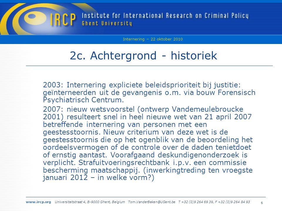 www.ircp.org Universiteitstraat 4, B-9000 Ghent, Belgium Tom.VanderBeken@UGent.be T +32 (0)9 264 69 39, F +32 (0)9 264 84 93 Internering – 22 oktober 2010 6 2c.