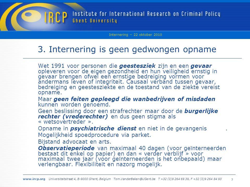 www.ircp.org Universiteitstraat 4, B-9000 Ghent, Belgium Tom.VanderBeken@UGent.be T +32 (0)9 264 69 39, F +32 (0)9 264 84 93 Internering – 22 oktober 2010 7 3.
