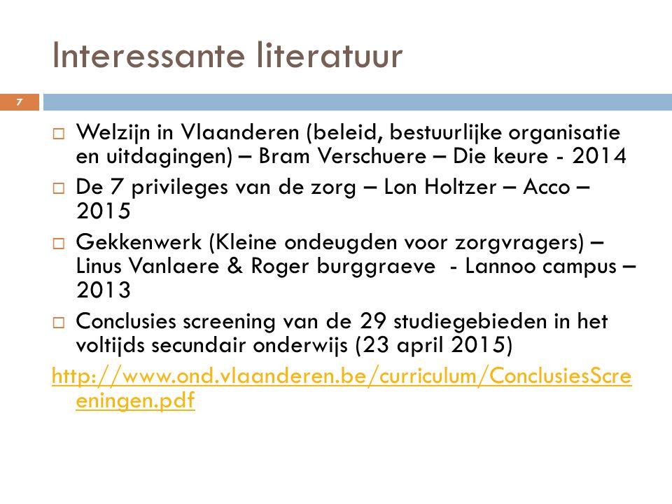 Interessante literatuur  Welzijn in Vlaanderen (beleid, bestuurlijke organisatie en uitdagingen) – Bram Verschuere – Die keure - 2014  De 7 privileg