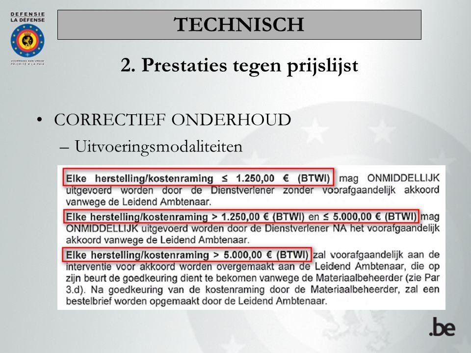 2. Prestaties tegen prijslijst CORRECTIEF ONDERHOUD –Uitvoeringsmodaliteiten TECHNISCH