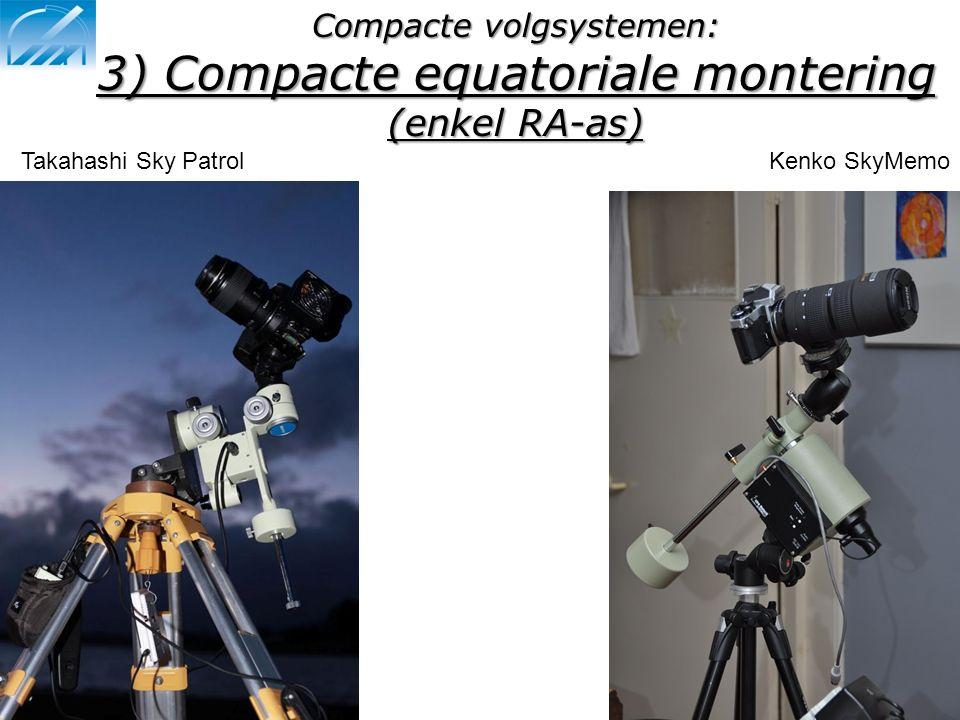 Compacte volgsystemen: 3) Compacte equatoriale montering (enkel RA-as) Kenko SkyMemoTakahashi Sky Patrol
