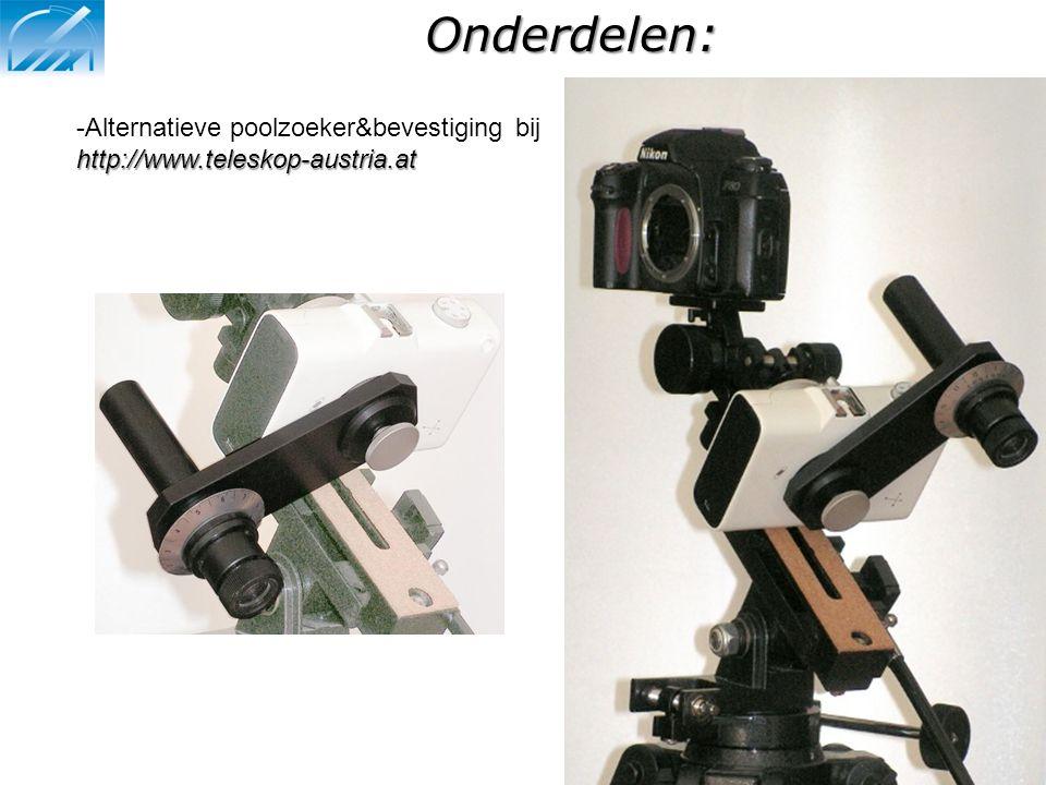 Onderdelen: http://www.teleskop-austria.at -Alternatieve poolzoeker&bevestiging bij http://www.teleskop-austria.at