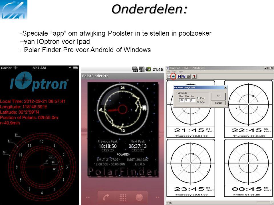 """Onderdelen: -Speciale """"app"""" om afwijking Poolster in te stellen in poolzoeker  van IOptron voor Ipad  Polar Finder Pro voor Android of Windows"""