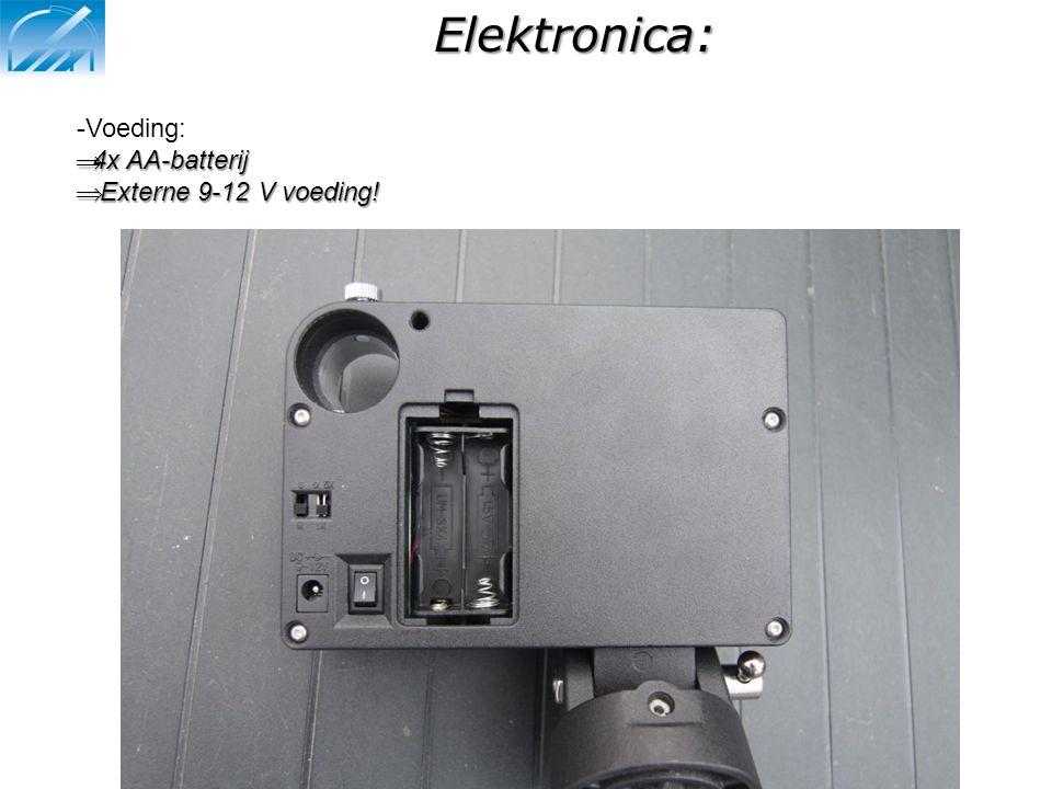 Elektronica: -Voeding:  4x AA-batterij  Externe 9-12 V voeding!