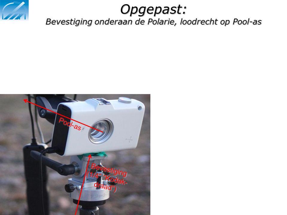 """Opgepast: Bevestiging onderaan de Polarie, loodrecht op Pool-as Pool-as Bevestiging (1/4"""" """"Kodak- draad"""")"""