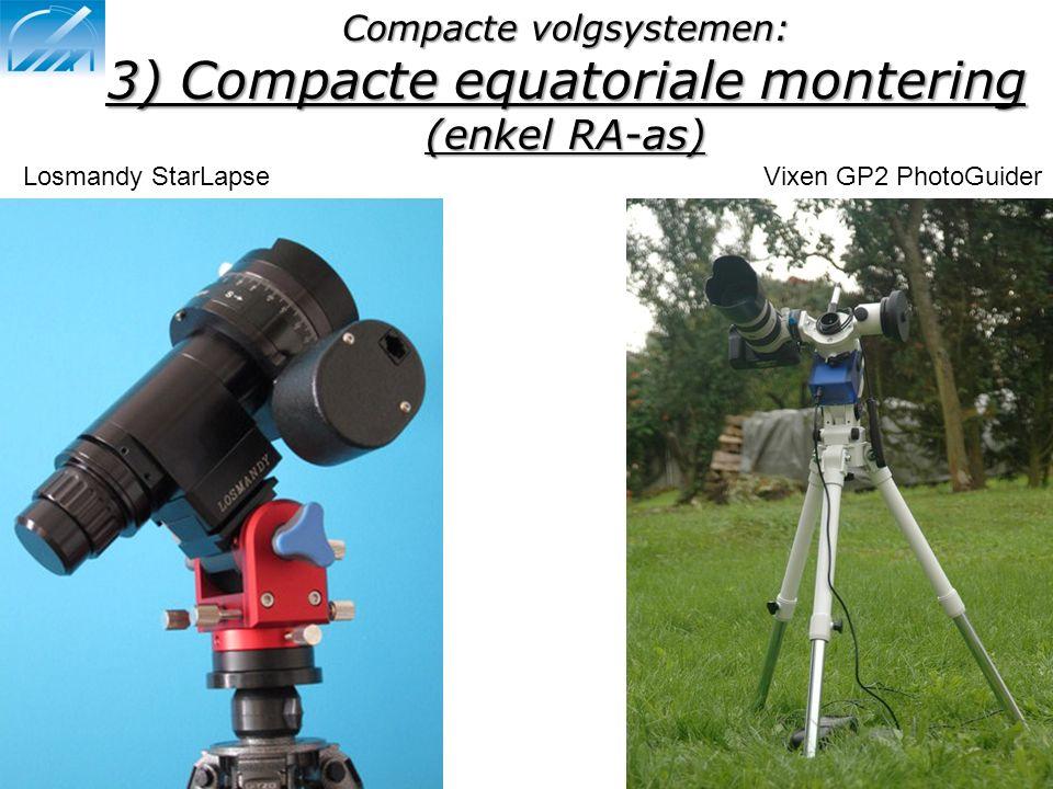 Compacte volgsystemen: 3) Compacte equatoriale montering (enkel RA-as) Losmandy StarLapseVixen GP2 PhotoGuider