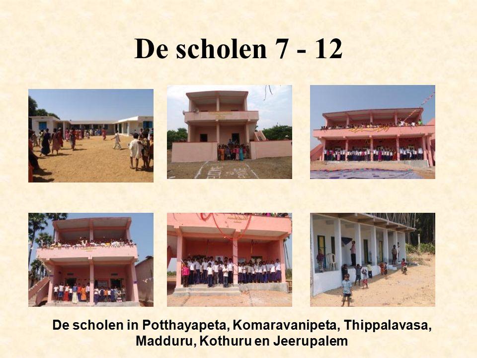 De scholen 7 - 12 De scholen in Potthayapeta, Komaravanipeta, Thippalavasa, Madduru, Kothuru en Jeerupalem