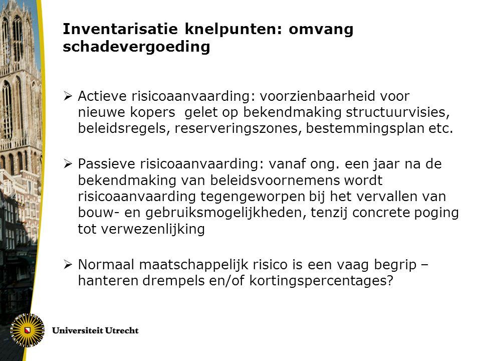 Inventarisatie knelpunten: omvang schadevergoeding  Actieve risicoaanvaarding: voorzienbaarheid voor nieuwe kopers gelet op bekendmaking structuurvis