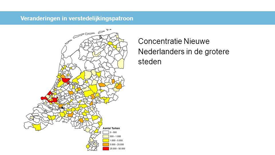 Veranderingen in verstedelijkingspatroon Concentratie Nieuwe Nederlanders in de grotere steden