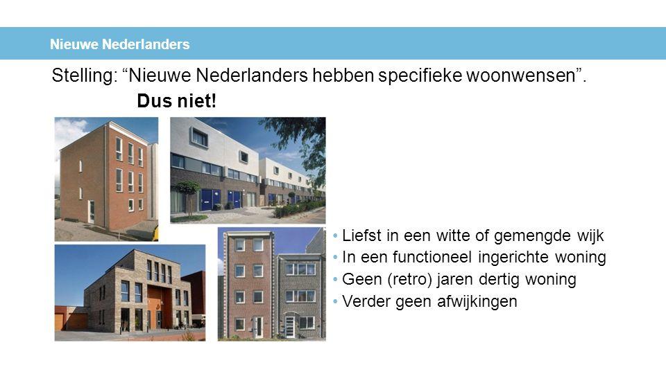 """Nieuwe Nederlanders Stelling: """"Nieuwe Nederlanders hebben specifieke woonwensen"""". Liefst in een witte of gemengde wijk In een functioneel ingerichte w"""