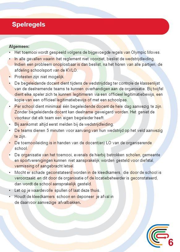 Spelregels 6 Algemeen: Het toernooi wordt gespeeld volgens de bijgevoegde regels van Olympic Moves. In alle gevallen waarin het reglement niet voorzie