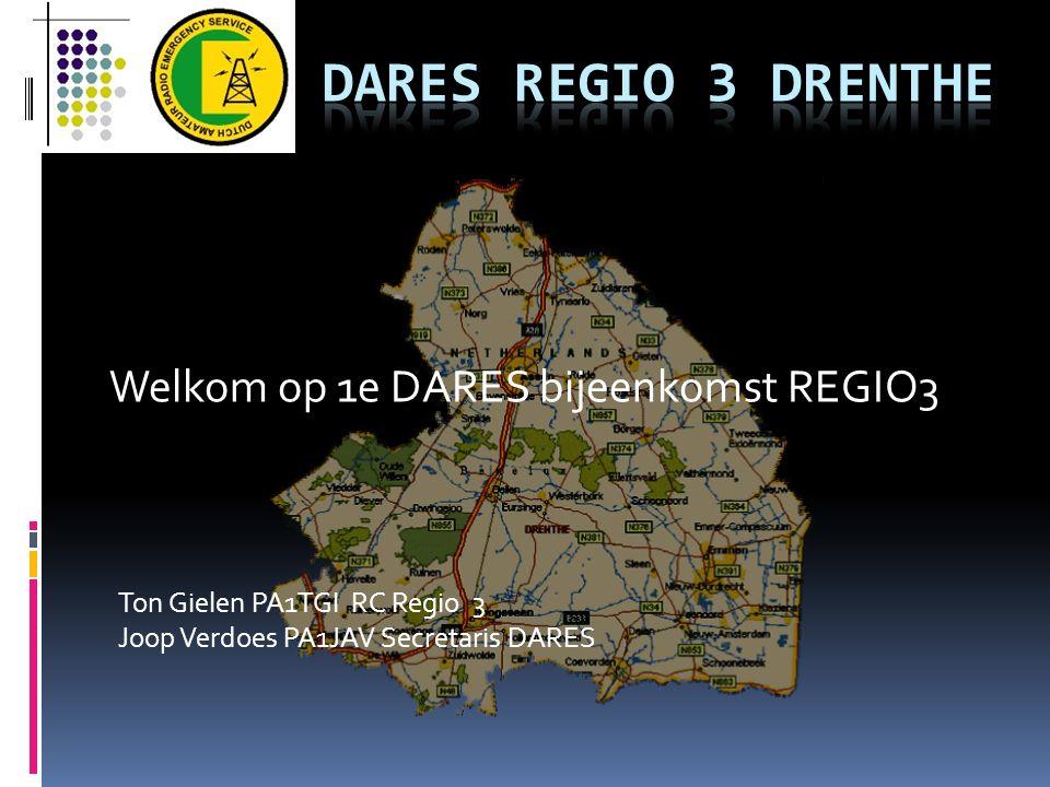 Ton Gielen PA1TGI RC Regio 3 Joop Verdoes PA1JAV Secretaris DARES Welkom op 1e DARES bijeenkomst REGIO3