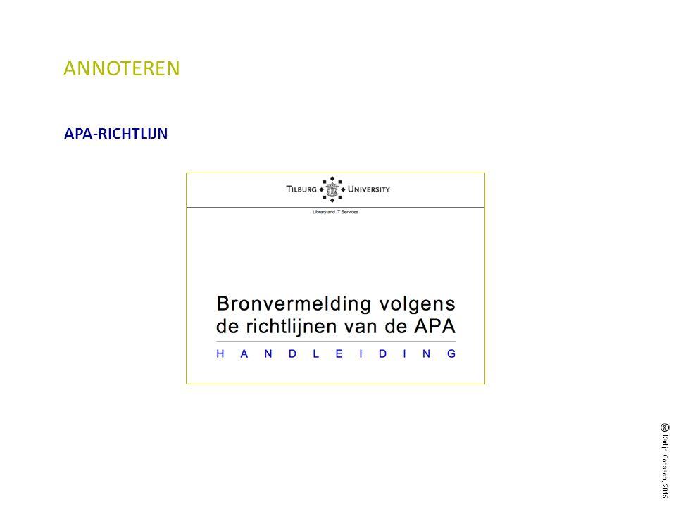 ANNOTEREN APA-RICHTLIJN Karlijn Goossen, 2015