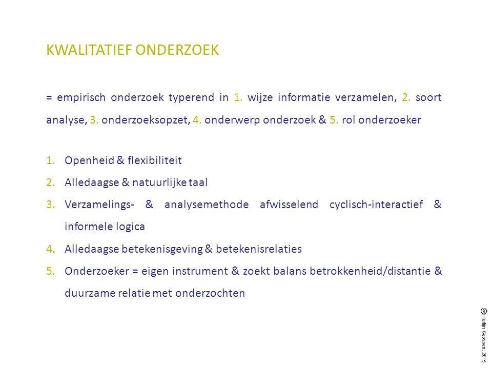 KWALITATIEF ONDERZOEK = empirisch onderzoek typerend in 1. wijze informatie verzamelen, 2. soort analyse, 3. onderzoeksopzet, 4. onderwerp onderzoek &