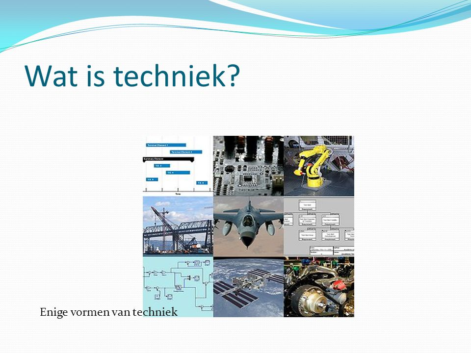 Wat is techniek? Enige vormen van techniek