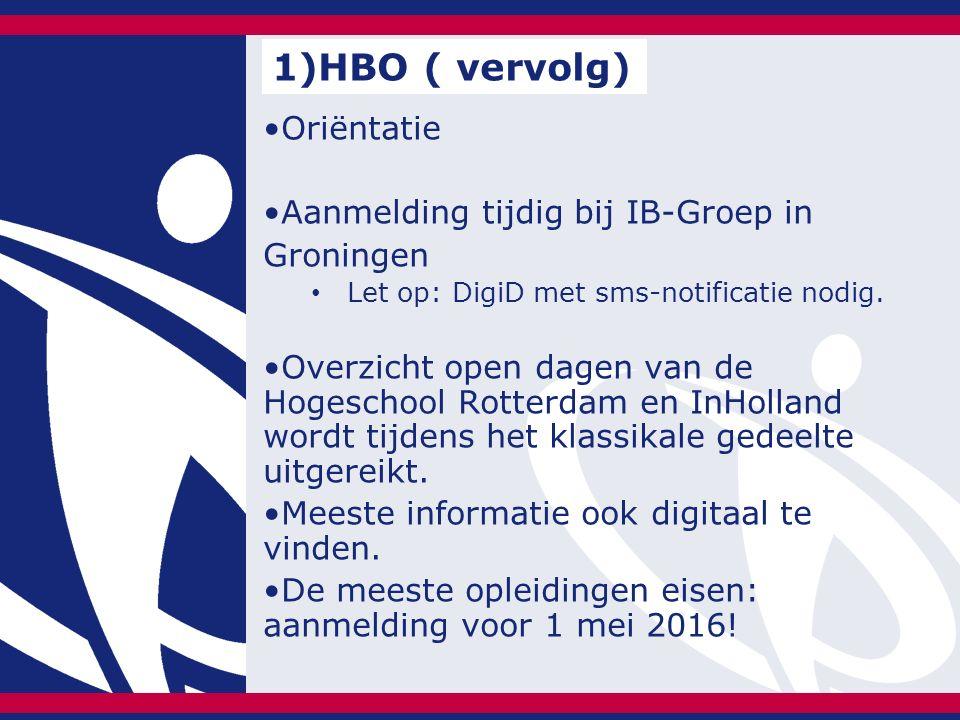 Oriëntatie Aanmelding tijdig bij IB-Groep in Groningen Let op: DigiD met sms-notificatie nodig. Overzicht open dagen van de Hogeschool Rotterdam en In