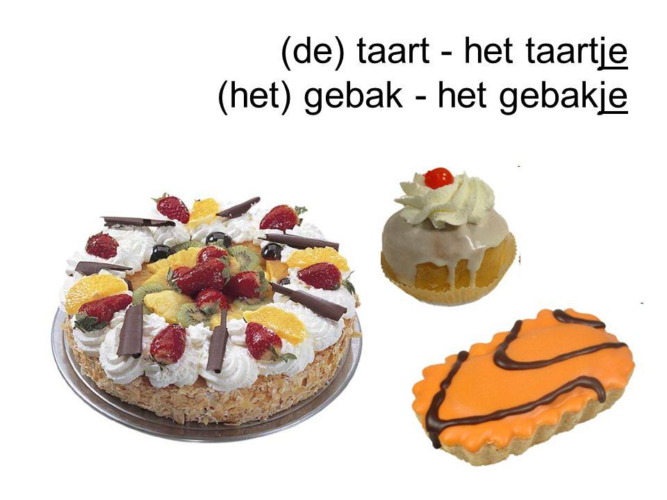 (de) taart - het taartje (het) gebak - het gebakje
