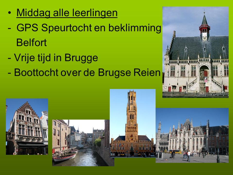 Middag alle leerlingen -GPS Speurtocht en beklimming \ Belfort - Vrije tijd in Brugge - Boottocht over de Brugse Reien