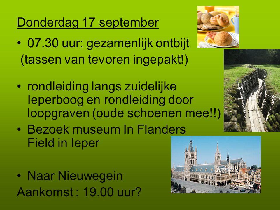 Donderdag 17 september 07.30 uur: gezamenlijk ontbijt (tassen van tevoren ingepakt!) rondleiding langs zuidelijke Ieperboog en rondleiding door loopgr