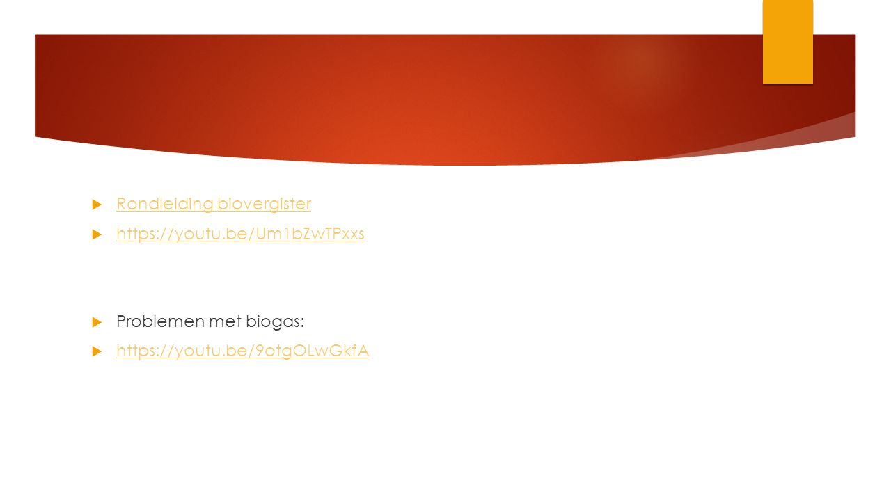  Rondleiding biovergister Rondleiding biovergister  https://youtu.be/Um1bZwTPxxs https://youtu.be/Um1bZwTPxxs  Problemen met biogas:  https://yout