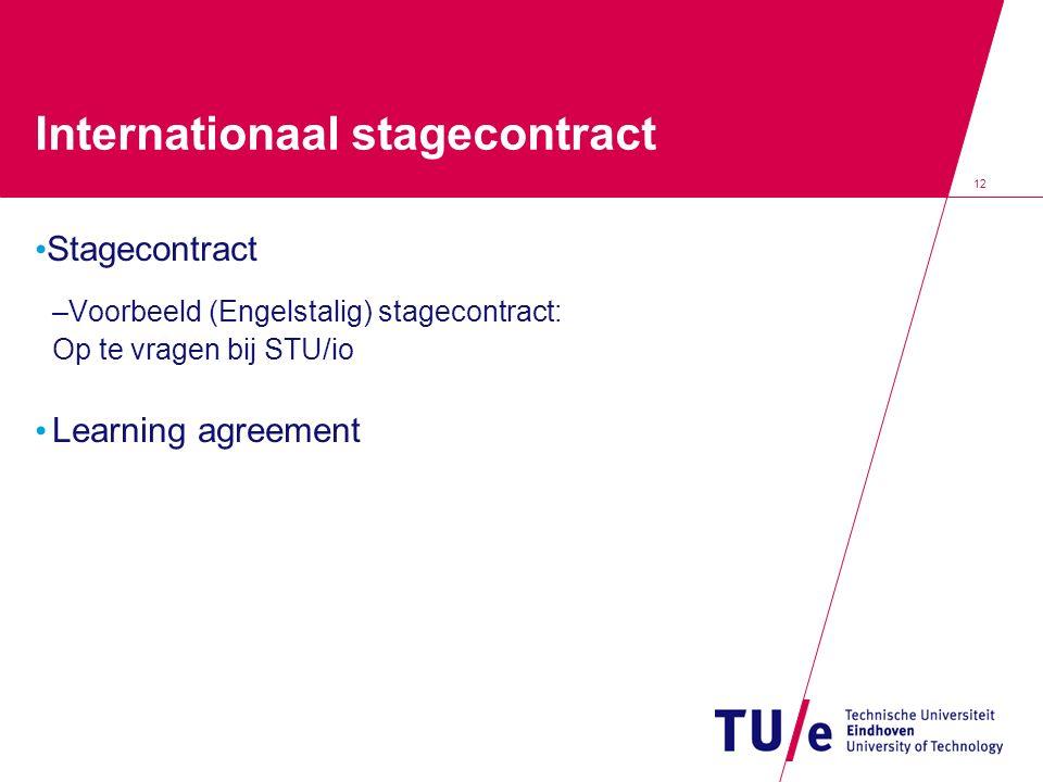 Internationaal stagecontract Stagecontract –Voorbeeld (Engelstalig) stagecontract: Op te vragen bij STU/io Learning agreement 12