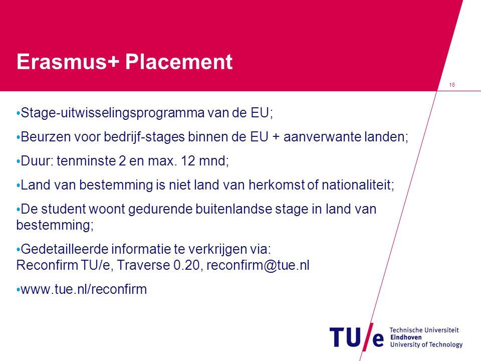 16 Erasmus+ Placement Stage-uitwisselingsprogramma van de EU; Beurzen voor bedrijf-stages binnen de EU + aanverwante landen; Duur: tenminste 2 en max.