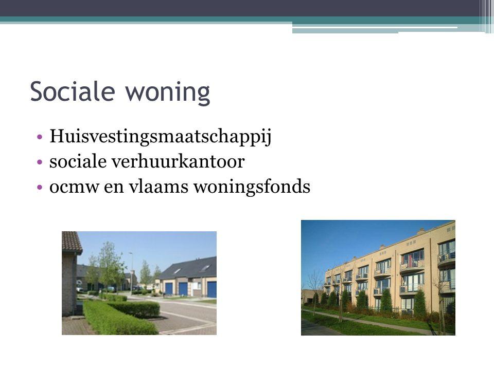 Sociale woning Huisvestingsmaatschappij sociale verhuurkantoor ocmw en vlaams woningsfonds
