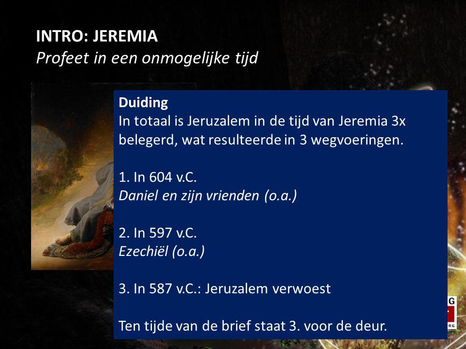 Duiding In totaal is Jeruzalem in de tijd van Jeremia 3x belegerd, wat resulteerde in 3 wegvoeringen. 1. In 604 v.C. Daniel en zijn vrienden (o.a.) 2.