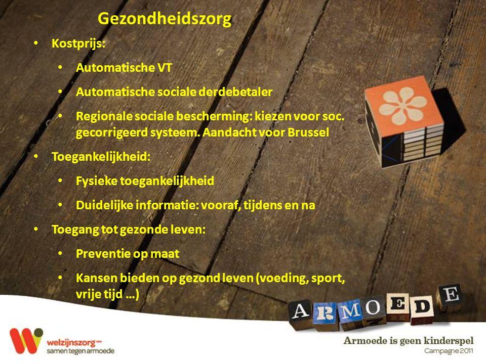 Gezondheidszorg Kostprijs: Automatische VT Automatische sociale derdebetaler Regionale sociale bescherming: kiezen voor soc.