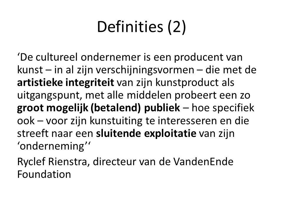 Definities (3) 'Cultureel ondernemerschap is een ondernemerschap waarbij gestreefd wordt naar een optimale balans tussen zakelijke en artistieke doelstellingen.
