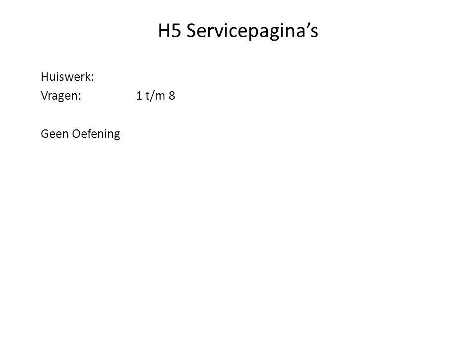 H5 Servicepagina's Huiswerk: Vragen:1 t/m 8 Geen Oefening