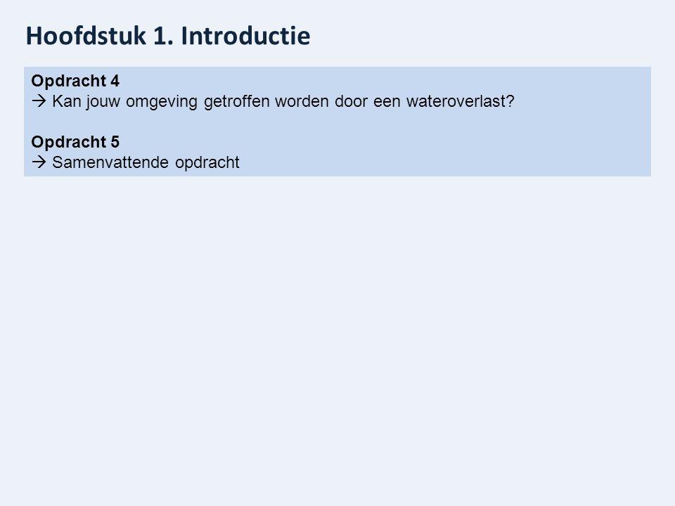 Hoofdstuk 1. Introductie Opdracht 4  Kan jouw omgeving getroffen worden door een wateroverlast.