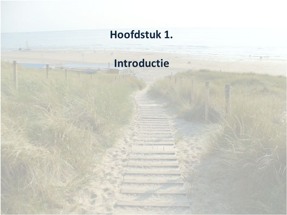 Leerdoelen In dit hoofdstuk leer je: - Hoe een overstroming in de kustzone kan plaatsvinden - Hoe overstromingen in de kustzone hebben plaats gevonden