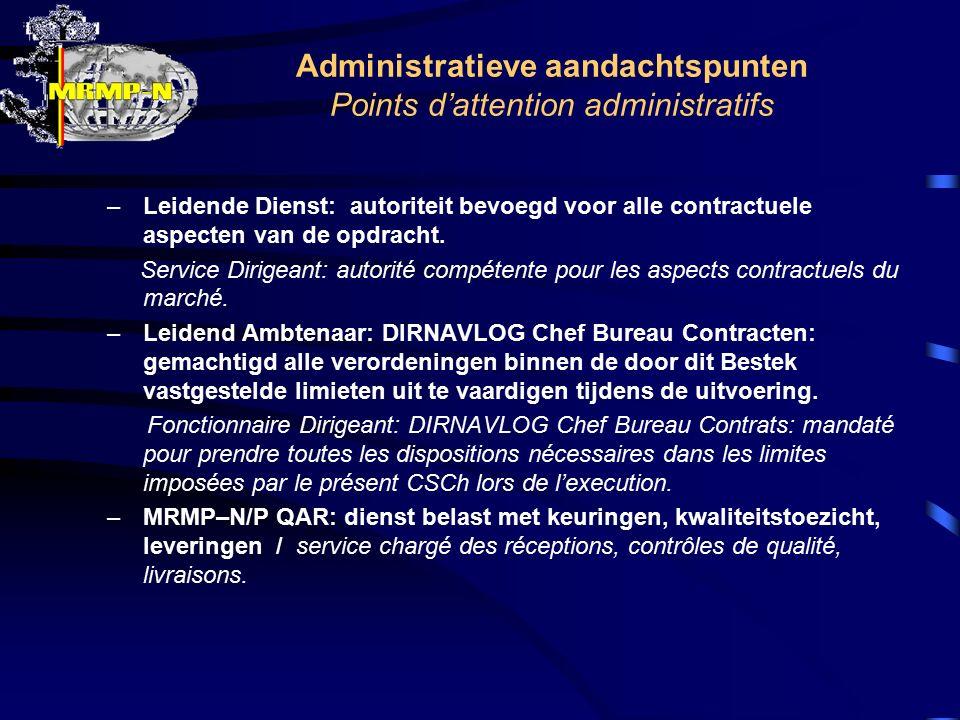 Administratieve aandachtspunten Points d'attention administratifs –Leidende Dienst: autoriteit bevoegd voor alle contractuele aspecten van de opdracht