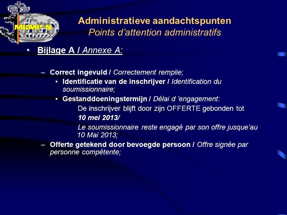 Administratieve aandachtspunten Points d'attention administratifs Bijlage A / Annexe A: –Correct ingevuld / Correctement remplie; Identificatie van de