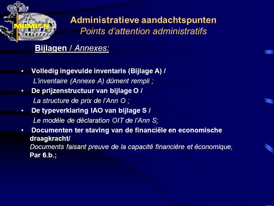 Administratieve aandachtspunten Points d'attention administratifs Bijlagen / Annexes: Volledig ingevulde inventaris (Bijlage A) / L'inventaire (Annexe