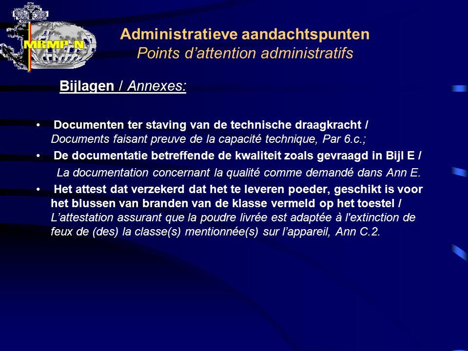 Administratieve aandachtspunten Points d'attention administratifs Bijlagen / Annexes: Documenten ter staving van de technische draagkracht / Documents