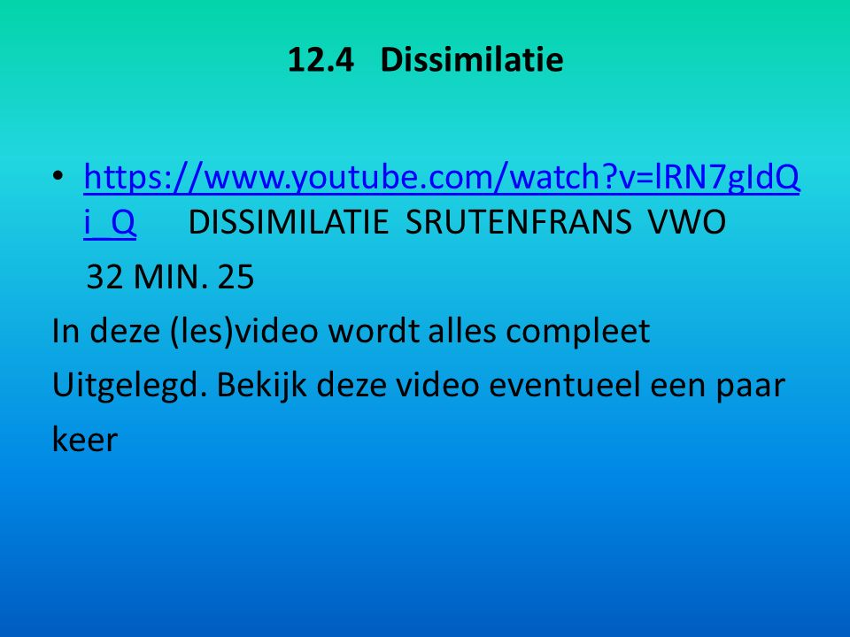 12.4 Dissimilatie https://www.youtube.com/watch?v=lRN7gIdQ i_Q DISSIMILATIE SRUTENFRANS VWO https://www.youtube.com/watch?v=lRN7gIdQ i_Q 32 MIN. 25 In