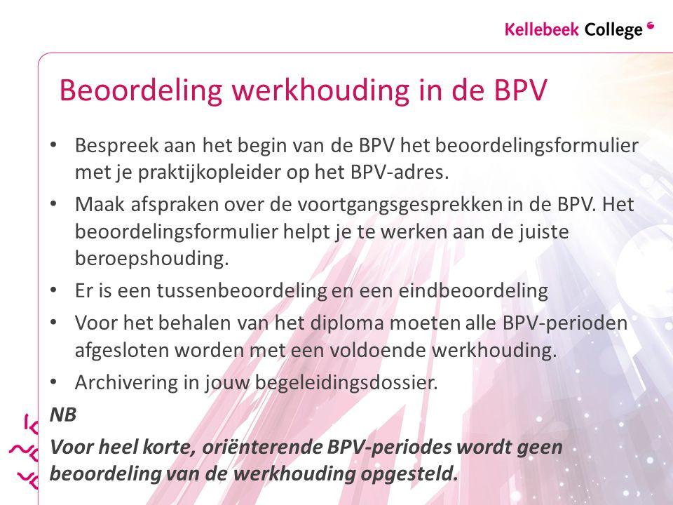 Beoordeling werkhouding in de BPV Bespreek aan het begin van de BPV het beoordelingsformulier met je praktijkopleider op het BPV-adres. Maak afspraken
