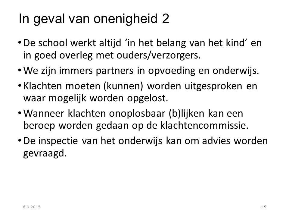 In geval van onenigheid 2 De school werkt altijd 'in het belang van het kind' en in goed overleg met ouders/verzorgers.