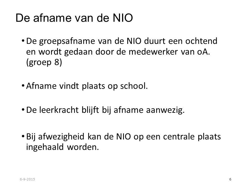 De afname van de NIO De groepsafname van de NIO duurt een ochtend en wordt gedaan door de medewerker van oA.